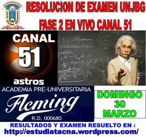 RESOLUCION DE EXAMEN UNJBG 2014 FASE 2 EN VIVO CANAL 51, RESULTADOS Y EXAMEN RESUELTO